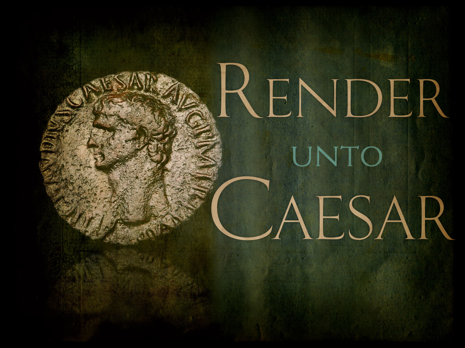 "Enough of this ""Rendering unto Caesar"" stuff"