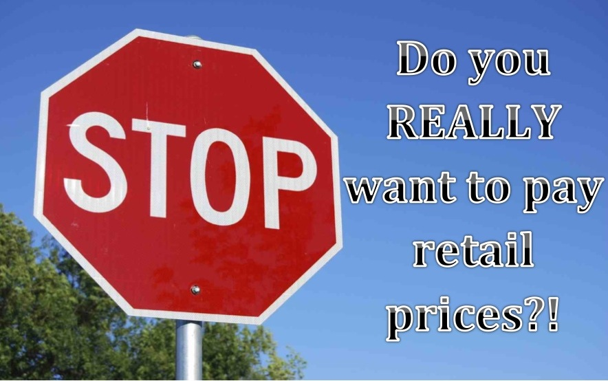 Why pay full retail?